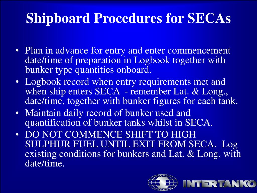 Plan in advance for entry and enter commencement date/time of preparation in Logbook together with bunker type quantities onboard.