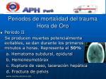 periodos de mortalidad del trauma hora de oro15