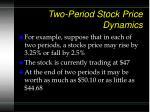two period stock price dynamics