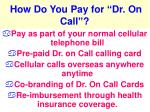 how do you pay for dr on call