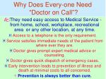 why does every one need doctor on call