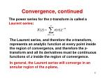 convergence continued
