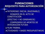 fundaciones requisito para autorizaci n