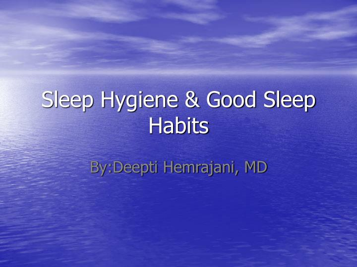 Sleep hygiene good sleep habits