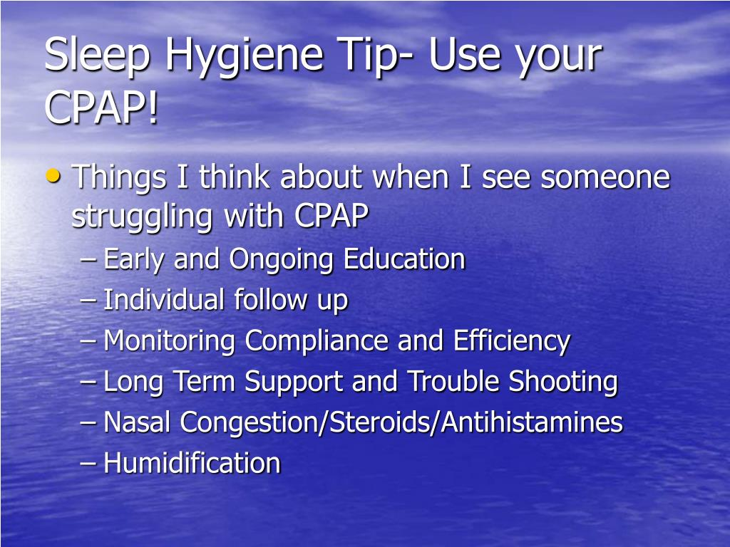 Sleep Hygiene Tip- Use your CPAP!