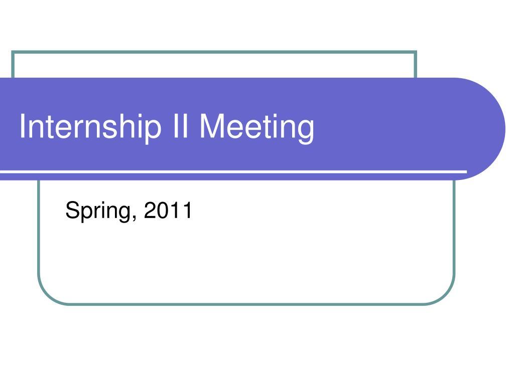 internship ii meeting l.