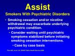 assist smokers with psychiatric disorders