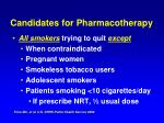 candidates for pharmacotherapy