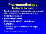 pharmacotherapy factors to consider