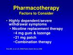 pharmacotherapy factors to consider70