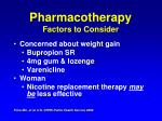 pharmacotherapy factors to consider72