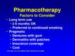 pharmacotherapy factors to consider74