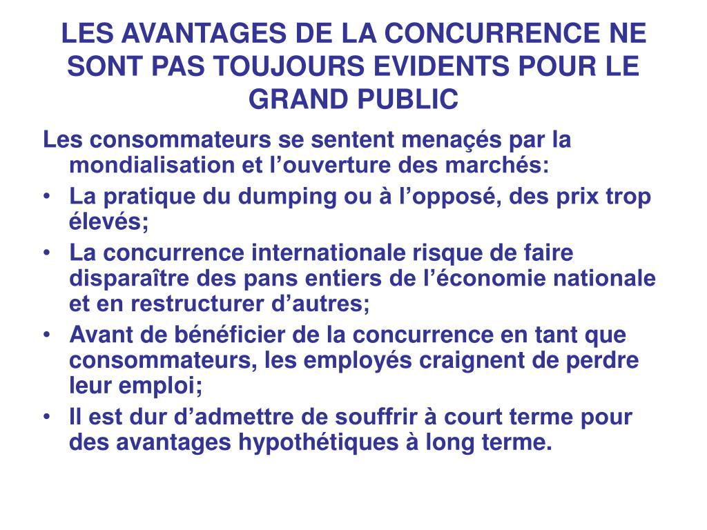 LES AVANTAGES DE LA CONCURRENCE NE SONT PAS TOUJOURS EVIDENTS POUR LE GRAND PUBLIC