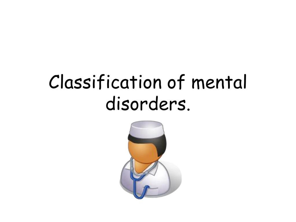 classification of mental disorders l.