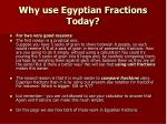 why use egyptian fractions today