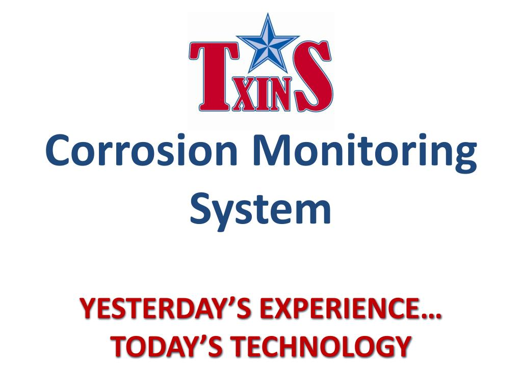 corrosion monitoring system yesterday s experience today s technology l.