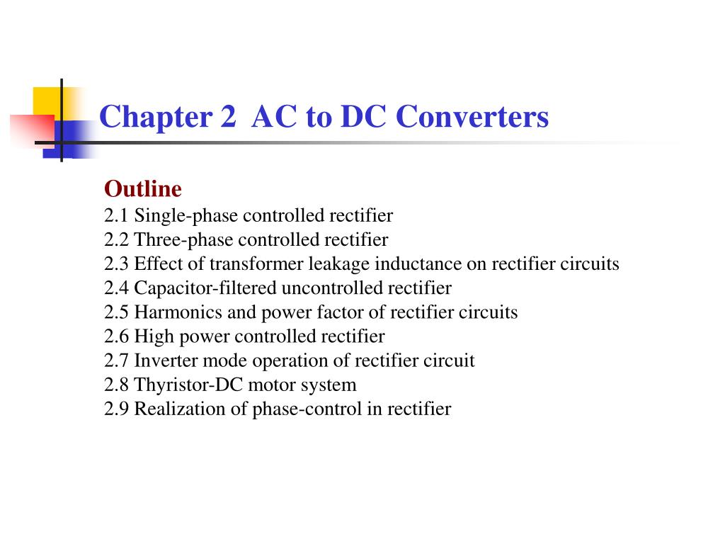 Ppt Chapter 2 Ac To Dc Converters Powerpoint Presentation Id230019 The Circuit Of Single Phase A Three Inverter L