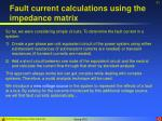fault current calculations using the impedance matrix