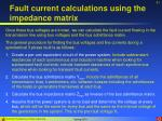 fault current calculations using the impedance matrix41