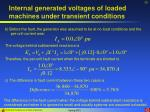 internal generated voltages of loaded machines under transient conditions30