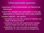initial parameter guesses