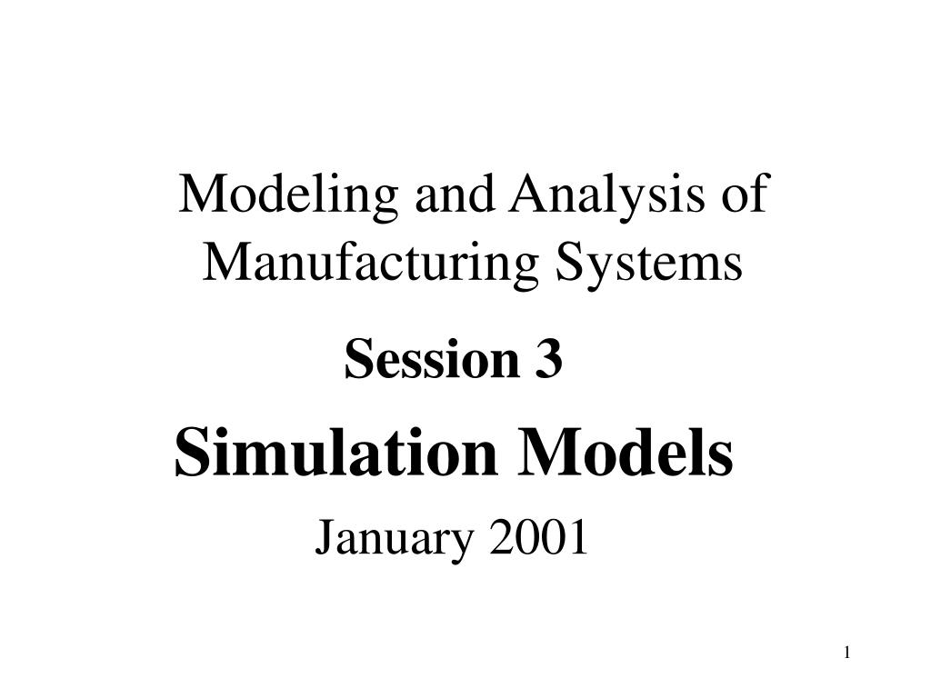 modeling and analysis of manufacturing systems l.