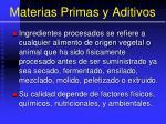 materias primas y aditivos7