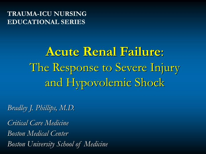 acute renal failure the response to severe injury and hypovolemic shock n.