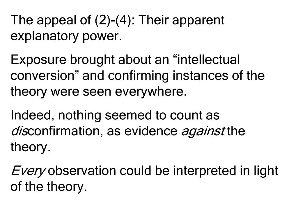 The appeal of (2)-(4): Their apparent explanatory power.