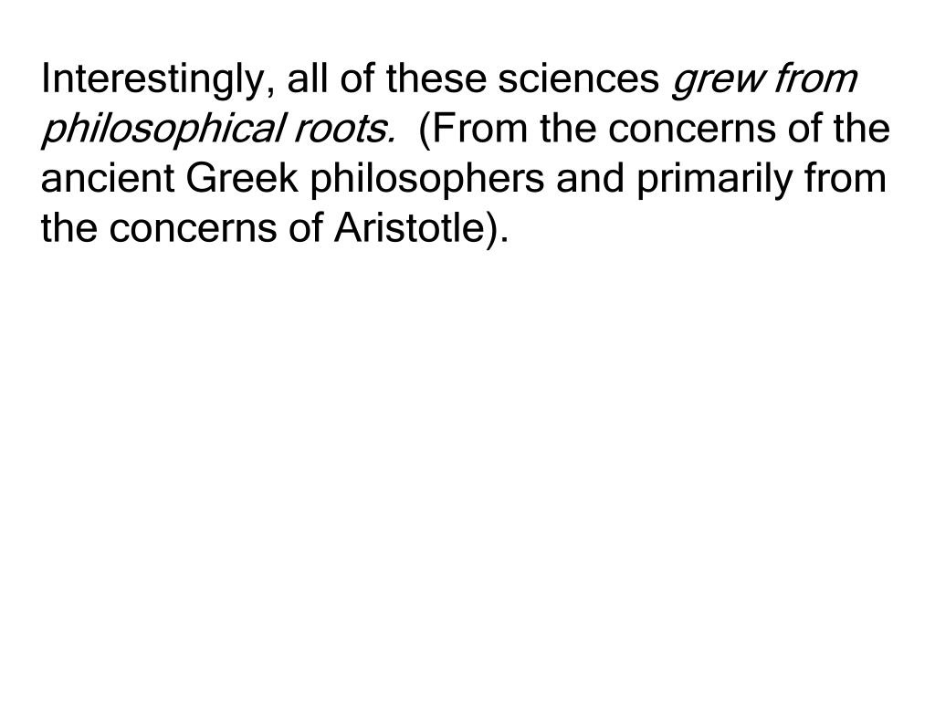 Interestingly, all of these sciences