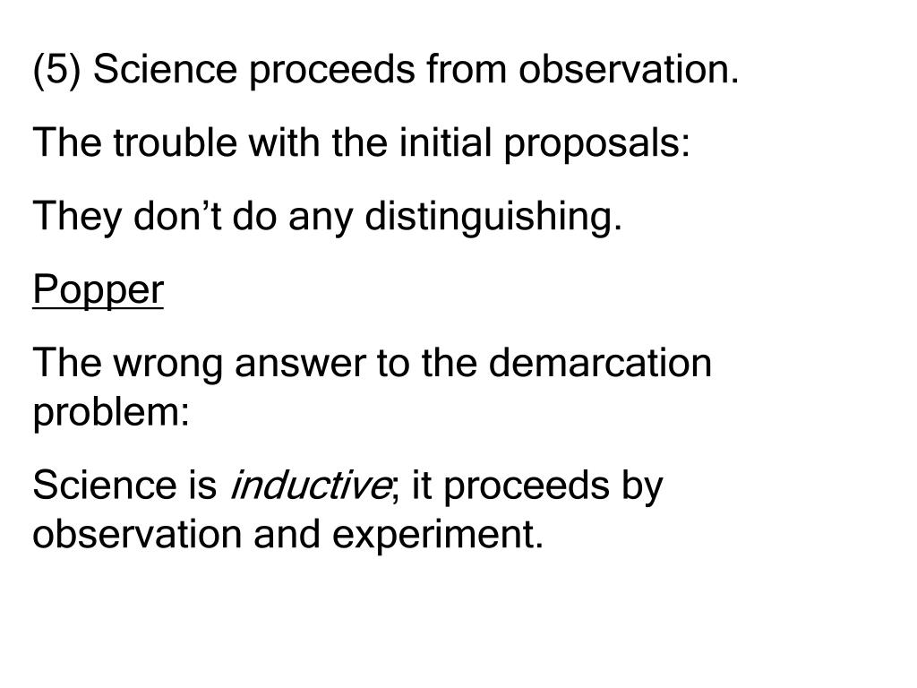 (5) Science proceeds from observation.