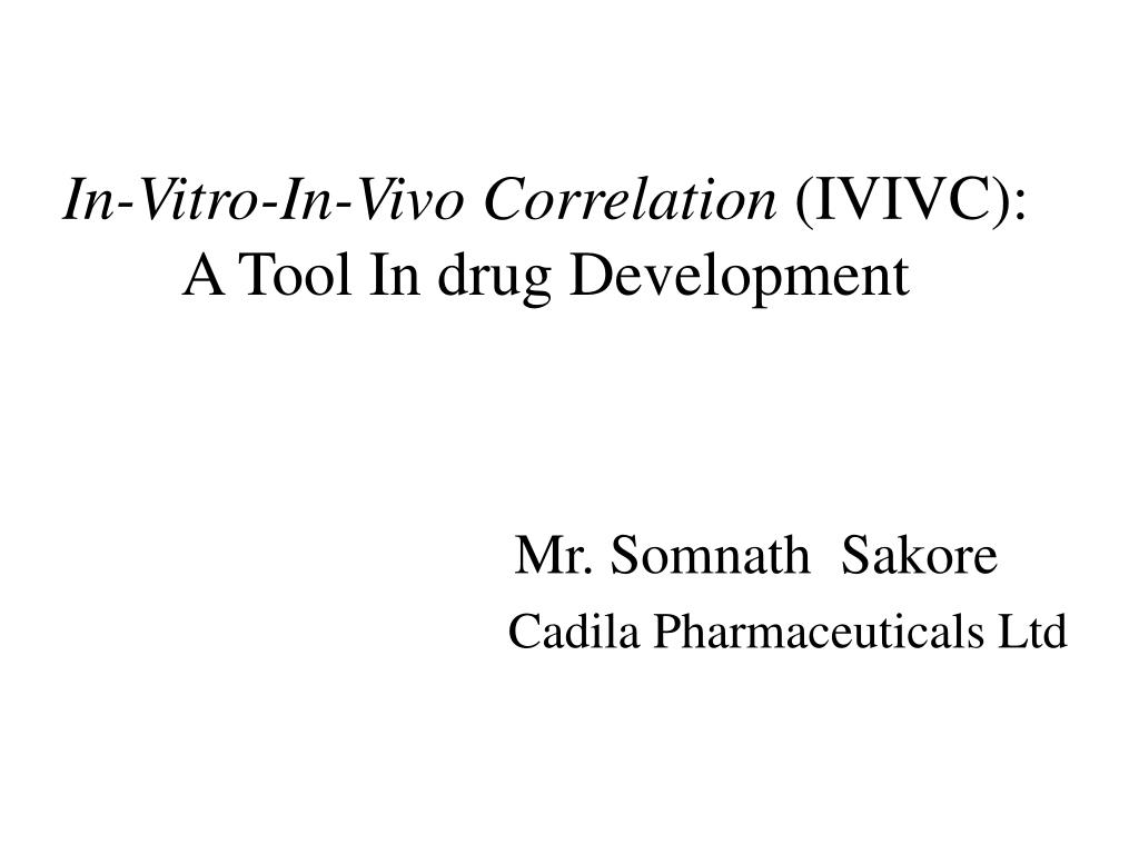 in vitro in vivo correlation ivivc a tool in drug development l.