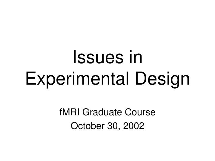 issues in experimental design n.