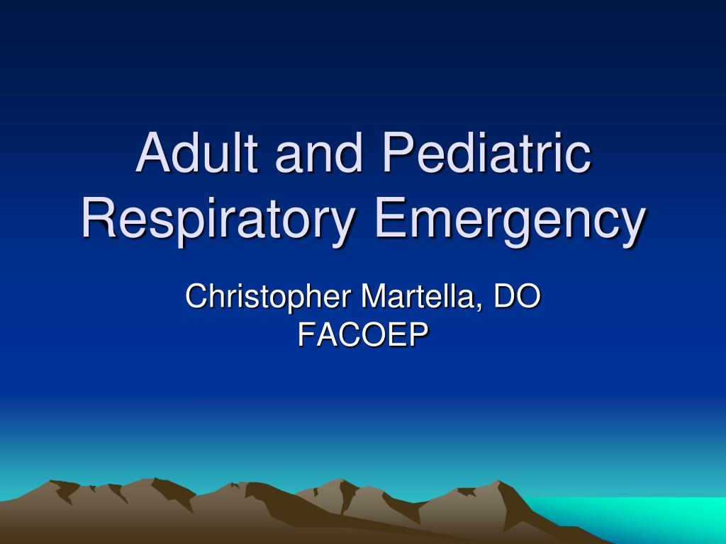 adult and pediatric respiratory emergency l.