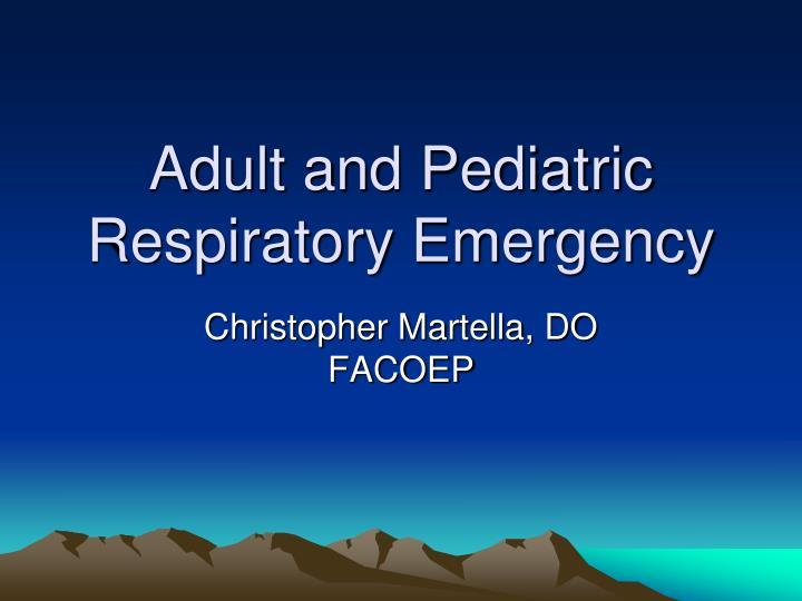 adult and pediatric respiratory emergency n.