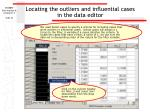 locating the outliers and influential cases in the data editor46