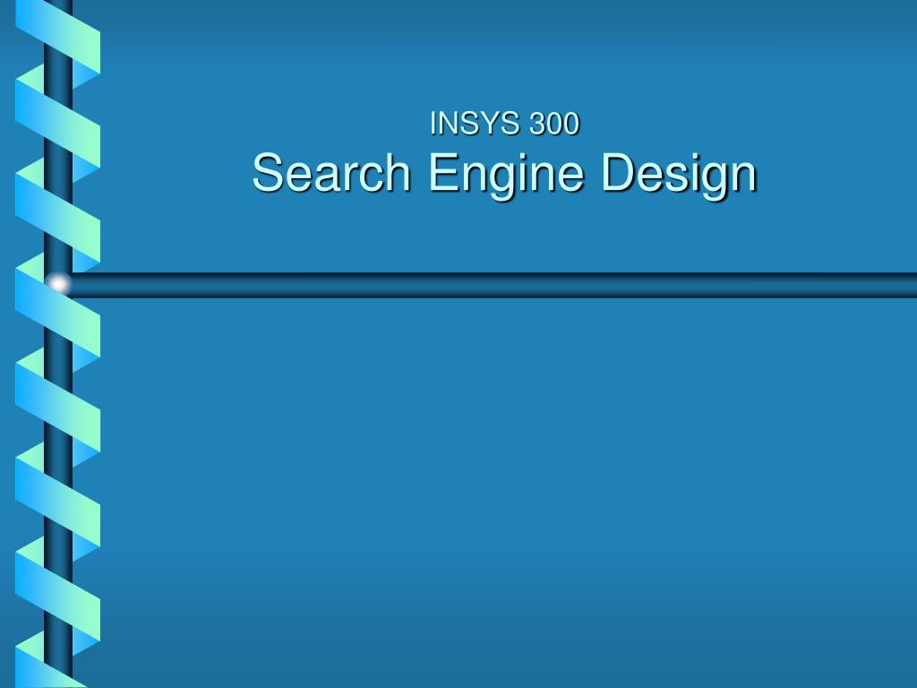 insys 300 search engine design l.