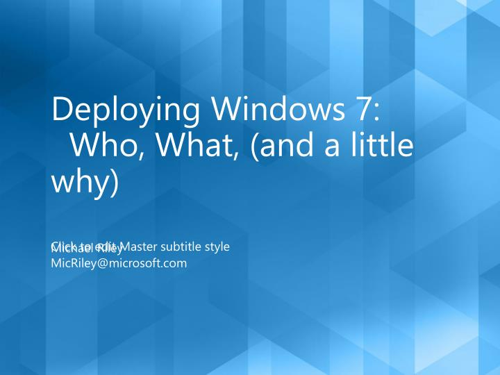 deploying windows 7 who what and a little why n.