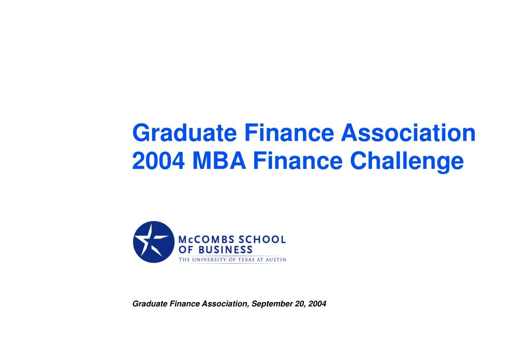graduate finance association 2004 mba finance challenge l.