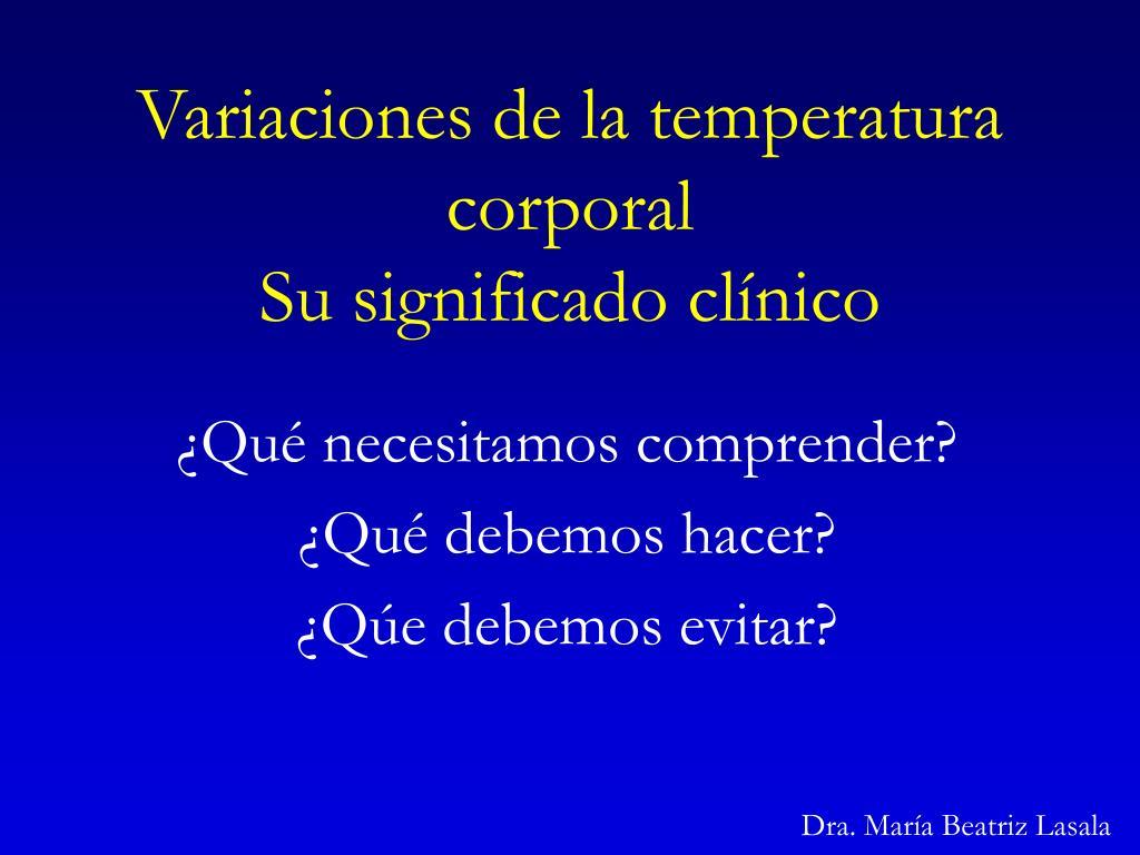 variaciones de la temperatura corporal su significado cl nico l.