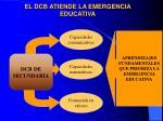 el dcb atiende la emergencia educativa