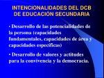 intencionalidades del dcb de educaci n secundaria