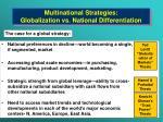 multinational strategies globalization v s national d ifferentiation