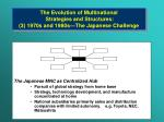 the evolution of multinational strategies and s tructures 3 1970s and 1980s the japanese challenge