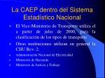 la caep dentro del sistema estad stico nacional6