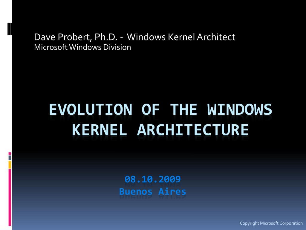 dave probert ph d windows kernel architect microsoft windows division l.