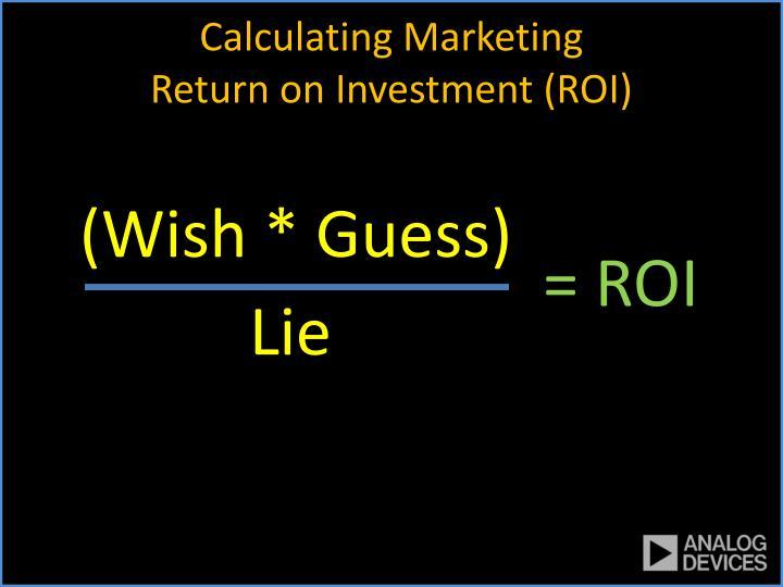Calculating marketing return on investment roi