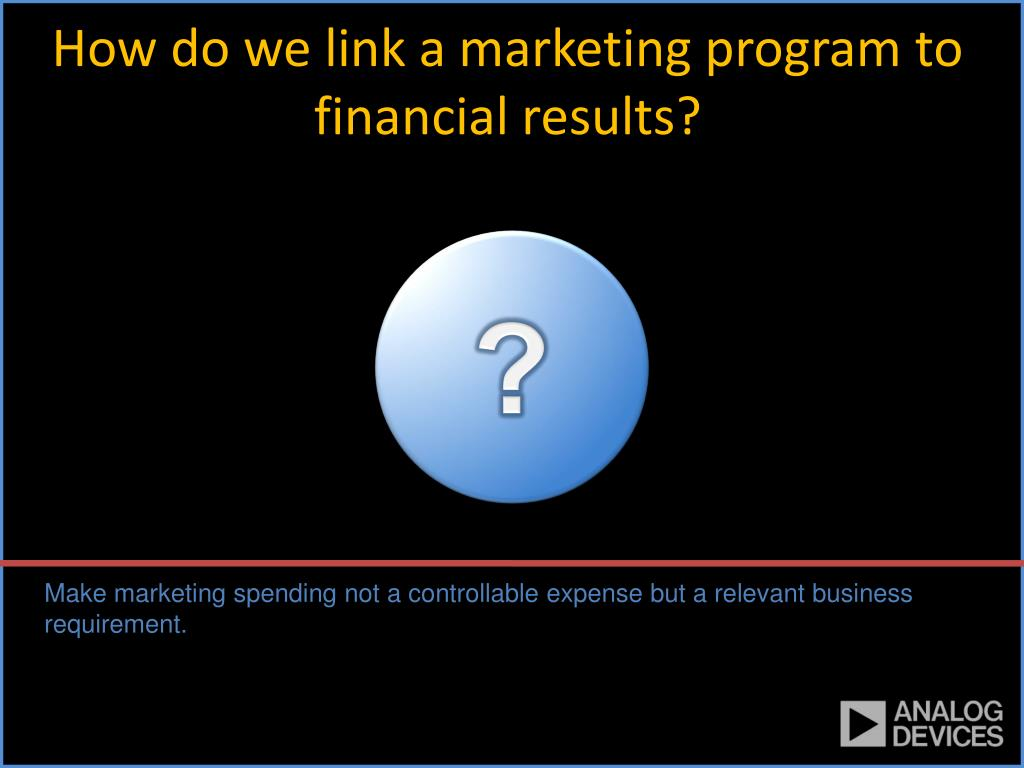 How do we link a marketing program to financial results?