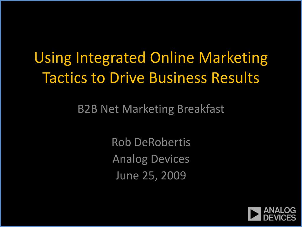 using integrated online marketing tactics to drive business results l.