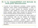 ii 3 la responsabilidad civil derivada de il cito penal interconexiones